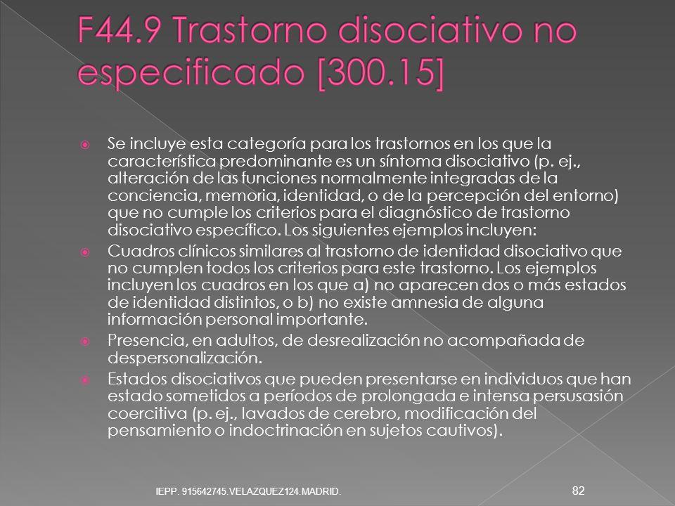 F44.9 Trastorno disociativo no especificado [300.15]